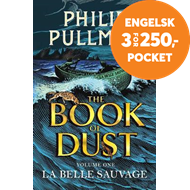 Produktbilde for La Belle Sauvage: The Book of Dust Volume One - From the world of Philip Pullman's His Dark Material (BOK)