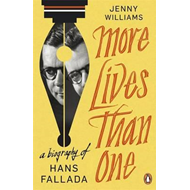 More Lives Than One: A Biography of Hans Fallada (BOK)