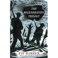 The Regeneration Trilogy: Regeneration; The Eye in the Door; The Ghost Road (BOK)