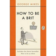 How to be a Brit (BOK)