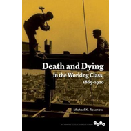 Death and Dying in the Working Class, 1865-1920 (BOK)