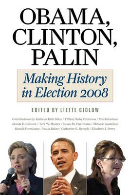 Obama, Clinton, Palin: Making History in Election: 2008 (BOK)