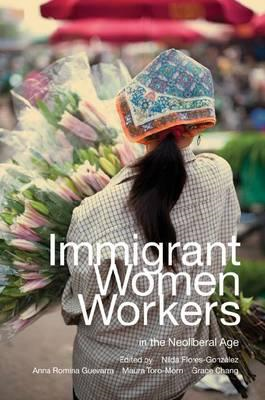 Immigrant Women Workers in the Neoliberal Age (BOK)