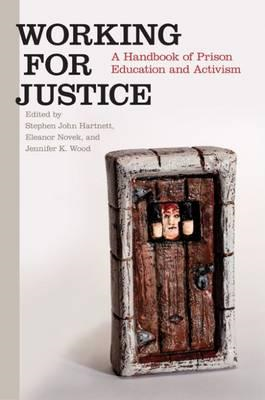 Working for Justice: A Handbook of Prison Education and Activism (BOK)