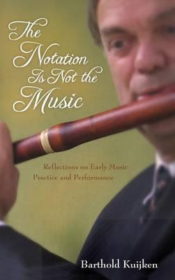 Notation is Not the Music (BOK)