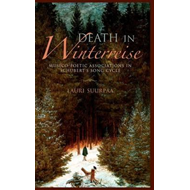 Death in Winterreise: Musico-poetic Associations in Schubert's Song Cycle (BOK)