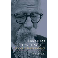 Abraham Joshua Heschel: The Call of Transcendence (BOK)