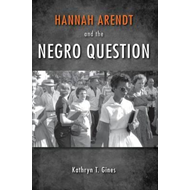 Hannah Arendt and the Negro Question (BOK)
