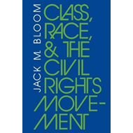 Class, Race, and the Civil Rights Movement (BOK)