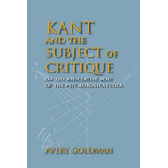 Kant and the Subject of Critique: On the Regulative Role of the Psychological Idea (BOK)
