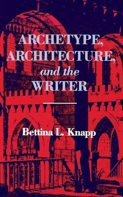 Archetype, Architecture and the Writer (BOK)
