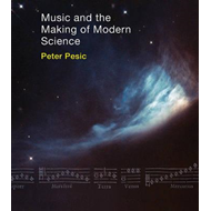 Music and the Making of Modern Science (BOK)