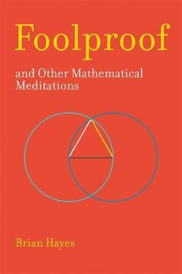 Foolproof, and Other Mathematical Meditations (BOK)