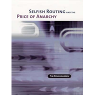 Selfish Routing and the Price of Anarchy (BOK)