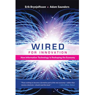 Wired for Innovation: How Information Technology Is Reshaping the Economy (BOK)
