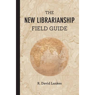 New Librarianship Field Guide (BOK)