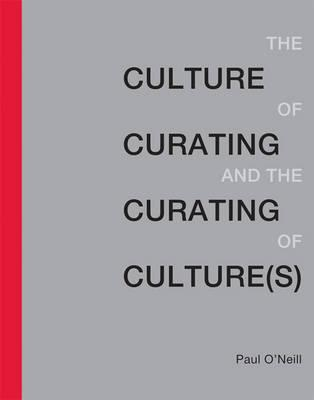 Culture of Curating and the Curating of Culture(s) (BOK)