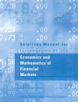 Solutions Manual for Introduction to the Economics and Mathematics of Financial Markets (BOK)