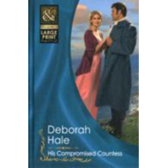His Compromised Countess (BOK)