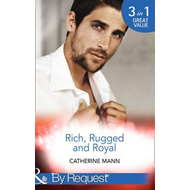 Rich, Rugged and Royal: The Maverick Prince / His Thirty-Day (BOK)