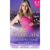 New Arrivals: His Expectant Mistress (BOK)