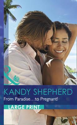 From Paradise...to Pregnant! (BOK)