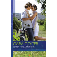 Soldier, Hero...Husband? (BOK)