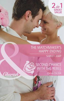 Matchmaker's Happy Ending / Second Chance with the Rebel (BOK)