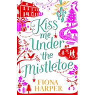 Kiss Me Under the Mistletoe (BOK)