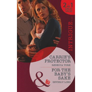 Carrie's Protector / For the Baby's Sake (BOK)