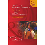 Texan's Contract Marriage / A Baby Between Friends (BOK)