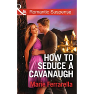 How to Seduce a Cavanaugh (BOK)