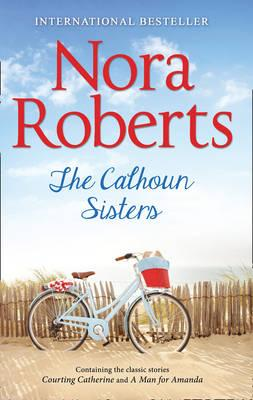Calhoun Sisters: Courting Catherine / A Man for Amanda (Calh (BOK)