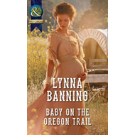 Baby On The Oregon Trail (BOK)
