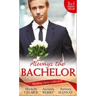 Wedding Party Collection: Always The Bachelor (BOK)