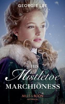His Mistletoe Marchioness (BOK)