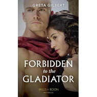 Forbidden To The Gladiator (BOK)