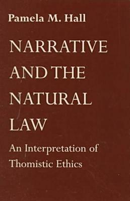 Narrative and the Natural Law: An Interpretation of Thomistic Ethics (BOK)
