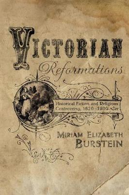 Victorian Reformations: Historical Fiction and Religious Controversy, 1820-1900 (BOK)