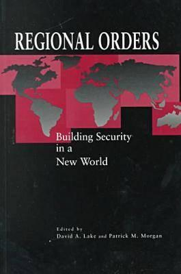Regional Orders: Building Security in a New World (BOK)