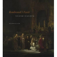 Rembrandt's Faith: Church and Temple in the Dutch Golden Age (BOK)