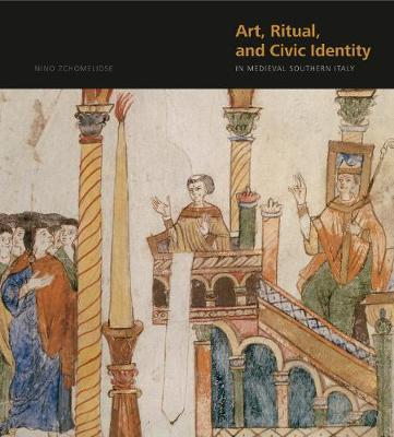 Art, Ritual, and Civic Identity in Medieval Southern Italy (BOK)