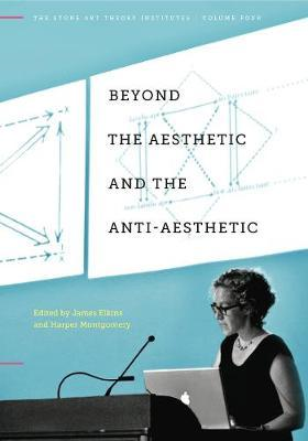 Beyond the Aesthetic and the Anti-Aesthetic (BOK)