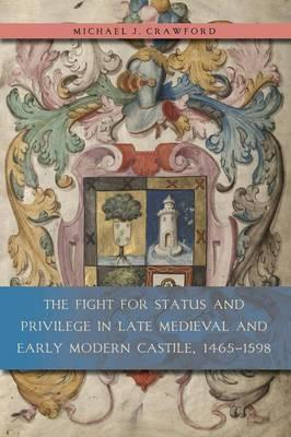 Fight for Status and Privilege in Late Medieval and Early Mo (BOK)