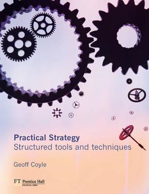 Practical Strategy: Structured Tools and Techniques (BOK)