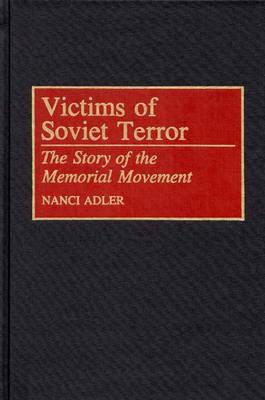 Victims of Soviet Terror: Story of the Memorial Movement (BOK)