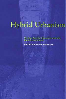 Hybrid Urbanism: On the Identity Discourse and the Built Environment (BOK)