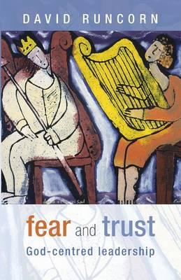 Fear and Trust: God-centred Leadership (BOK)