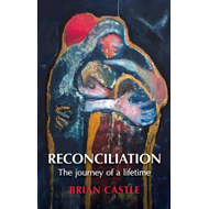 Reconciliation: The journey of a lifetime (BOK)