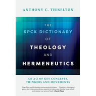 SPCK Dictionary of Theology and Hermeneutics (BOK)